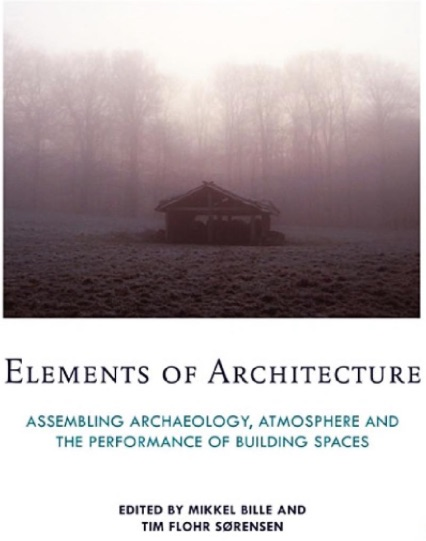 Elements of Architecture: Assembling archaeology, atmosphere and the performance of building spaces