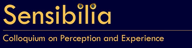 Sensibilia – Colloquium on Perception and Experience
